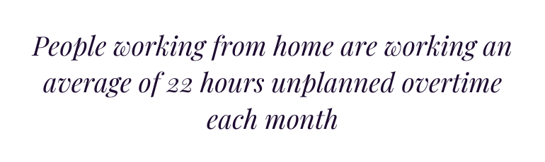 Working from Home Overtime Quote